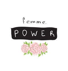 Femme power slogan graphic with vector