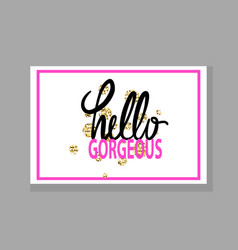 hello gorgeous graffiti vector image