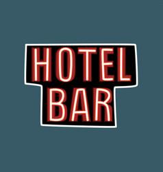 hotel bar retro street signboard vintage neon vector image