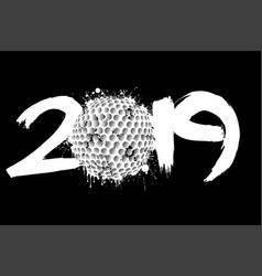abstract number 2019 and a golf ball from blots vector image