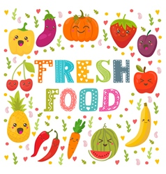 Fresh food Healthy lifestyle Cute happy fruits and vector image