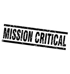 Square grunge black mission critical stamp vector