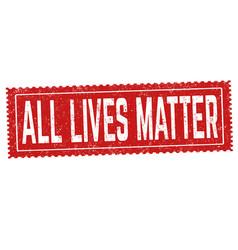 All lives matter sign or stamp vector