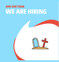 join our team busienss company graveyard we are vector image