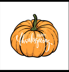 Pumpkin and happy thanksgiving text hand drawn vector