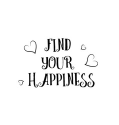 Find your happiness love quote logo greeting card vector