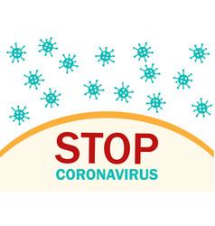 stop coronavirus many corona viruses fly around vector image