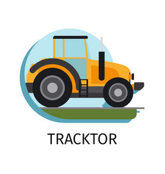 tracktor in flat style vector image vector image