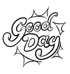 Good day typographic composition vector image vector image