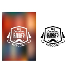The Premium Barber welcome sign vector image vector image