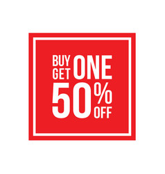 Buy one get one 50 off sign square vector