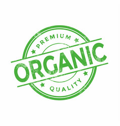 organic premium quality grunge stamps vector image