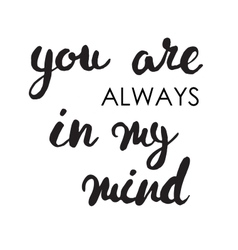 You are always in my mind card Black ink grunge vector image