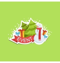 Event Template Label Cute Sticker With Snowman And vector image vector image