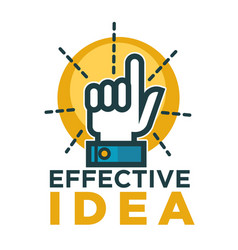 Effective idea promotional emblem with hand and vector