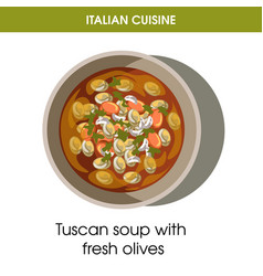 Italian cuisine tuscan soup with olives vector