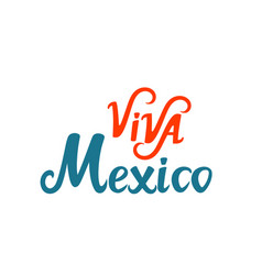 viva mexico hand lettering used for greeting card vector image