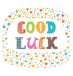Good luck Cute postcard Inspirational and vector image vector image