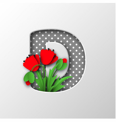 letter d with paper cut poppy flowers vector image