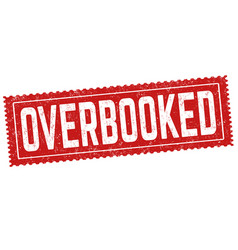 Overbooked sign or stamp vector