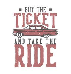 T-shirt design slogan typography buy ticket vector