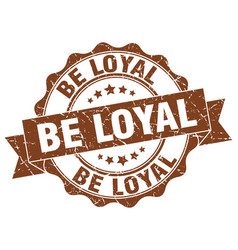 be loyal stamp sign seal vector image