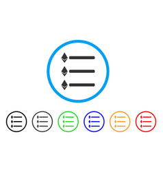 Ethereum list rounded icon vector