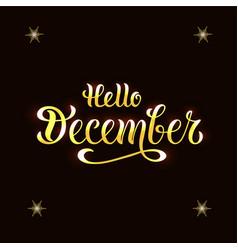 hello december for calendar invitation postcard vector image
