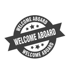 Welcome aboard sign welcome aboard black round vector