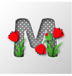 Paper cut letter m with poppy flowers vector