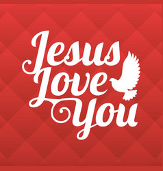 typography jesus love you vector image