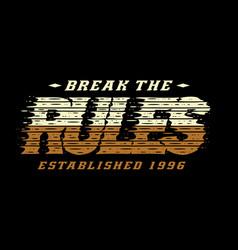 break rules typography grunge vector image