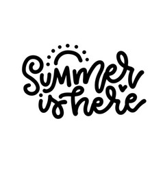 linear calligraphy lettering- summer is here vector image