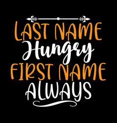 Last name hungry first name always vector