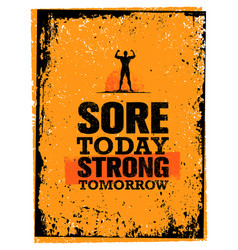Sore today strong tomorrow workout and fitness vector