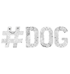Word dog with hashtag for coloring vector