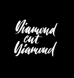 diamond cut diamond hand drawn lettering proverb vector image