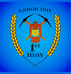 May 1st labor day crossed pickaxes and lantern vector