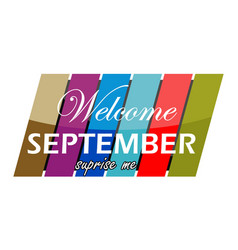 Welcome september surprise me vector