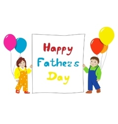 Happy Fathers day Little children with banner vector image vector image