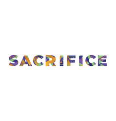 Sacrifice concept retro colorful word art vector