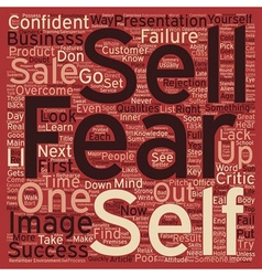 Why We Fear To Sell And How You Can Overcome It vector image