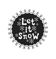 Let it snow calligraphy phrase handwritten brush vector
