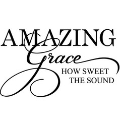 Amazing grace sign typography lettering quotes vector