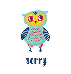Sad owl and sorry word handwritten with elegant vector