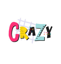 Crazy shirt quote lettering vector