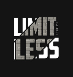 limitless freedom slogan for t-shirt design vector image