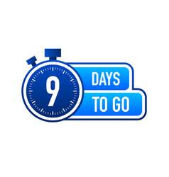 Nine days to go timer label blue emblem banner vector