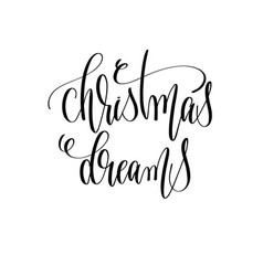 christmas dreams - hand lettering inscription text vector image