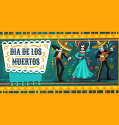 skeletons and catrina dancing on day dead party vector image